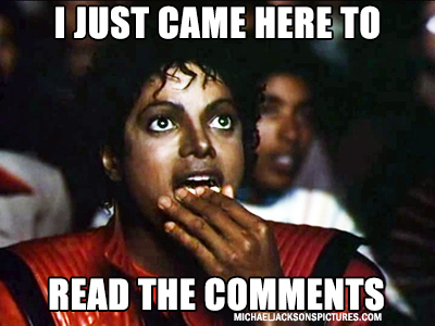 MJ Meme - I just Came here To Read The Comments